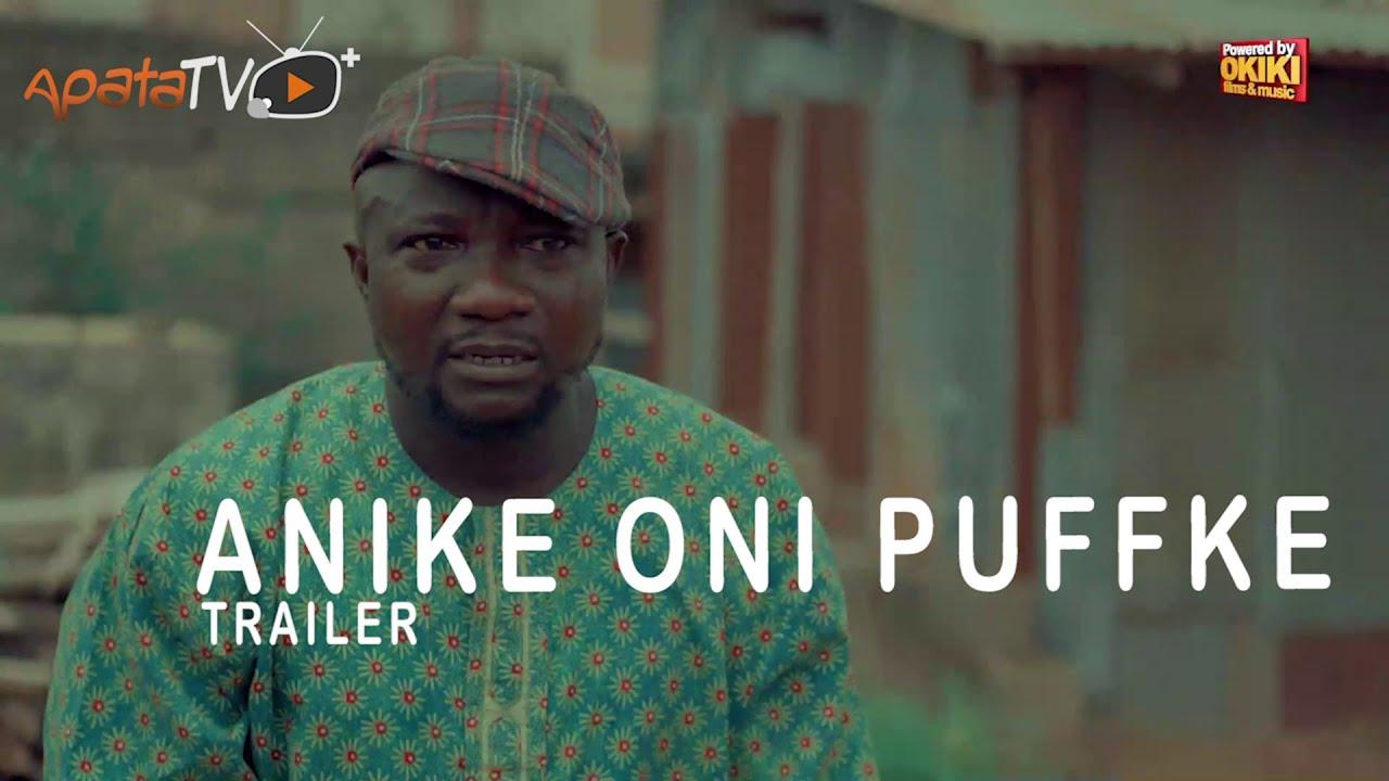 Download Anike Oni Puffke Yoruba Movie 2021 Showing Next On ApataTV+