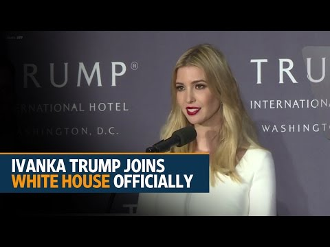 Ivanka Trump joins White House officially