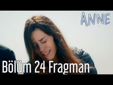 Anne 24.Bölüm Fragmanı