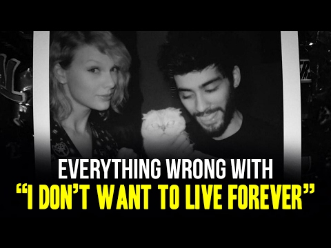 "Everything Wrong With Zayn and Taylor Swift - ""I Don't Wanna Live Forever"""