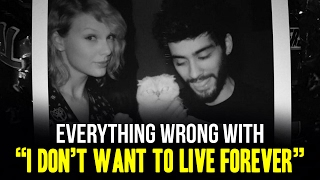 """Everything Wrong With Zayn and Taylor Swift - """"I Don't Wanna Live Forever"""""""