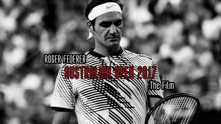 Roger Federer • Australian Open 2017 : The Film (HD)