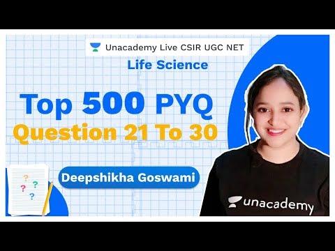 TOP 500 PYQ | Life Science | Question 21 to 30 | CSIR UGC NET | Deepshikha | Unacademy Live