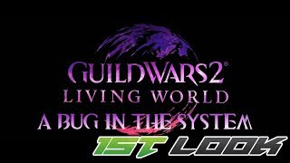 Guild Wars 2: A Bug in the System - First Look