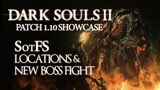 DARK SOULS 2 ► Patch 1.10 The Scholar of the First Sin Showcase | Location | New Boss Fight