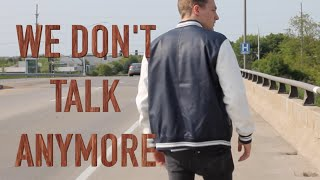 We Don't Talk Anymore OFFICIAL MUSIC VIDEO