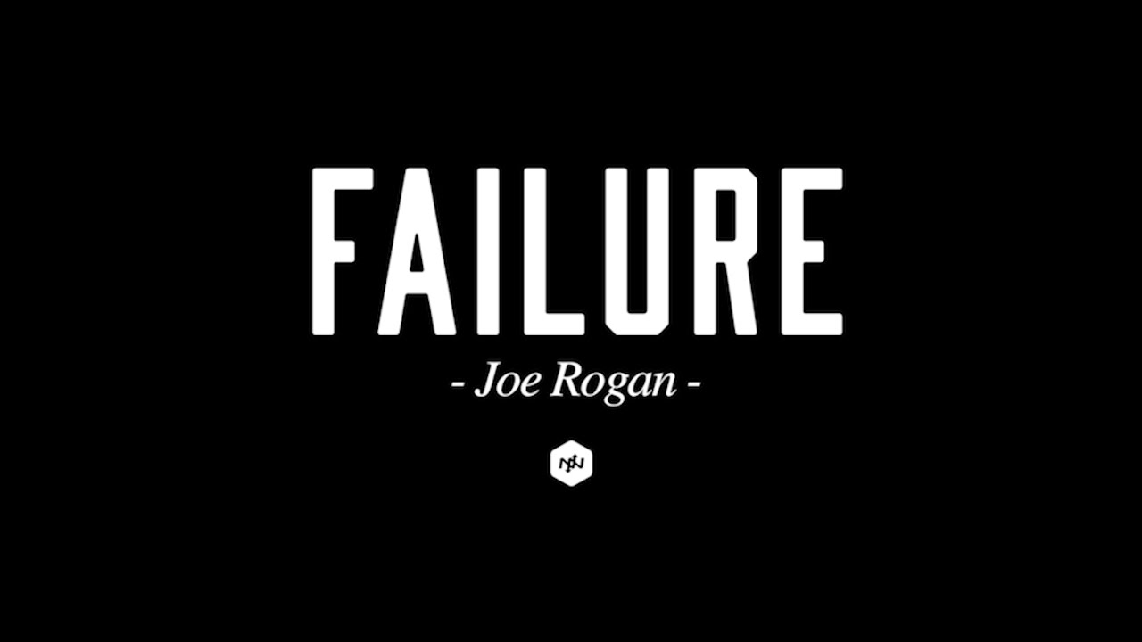 Joe Rogan on Failure