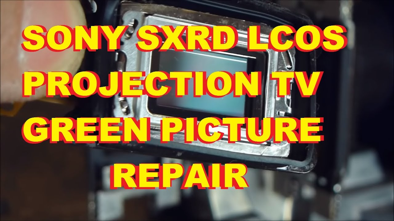 Sony Sxrd Projection Green Yellow Picture Repair Tint Blob