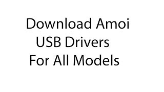 Download Amoi USB Drivers All Models