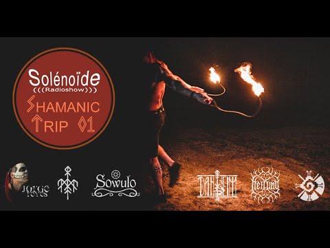 Emission > Solénoïde - Shamanic Trip 01