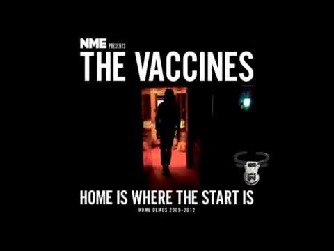 The Vaccines - Home Is Where The Start Is - Full Album