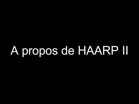 A propos de HAARP II