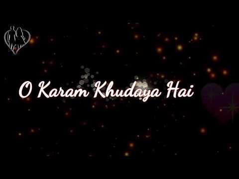 O Karam Khudaya Hai WhatsApp Video Status