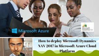 How to deploy Microsoft Dynamics NAV 2017 in Microsoft Azure Cloud Platform