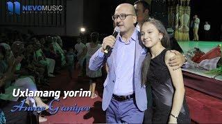 Anvar G'aniyev - Uxlamang yorim (Konsert 2017)