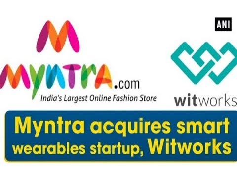 Myntra acquires smart wearables startup, Witworks - Business News