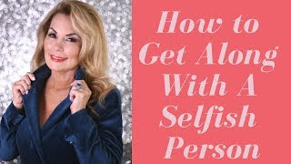 3 Steps That Will Help You Get Along With A Selfish Person|April Kirkwood| AprilOfCourse