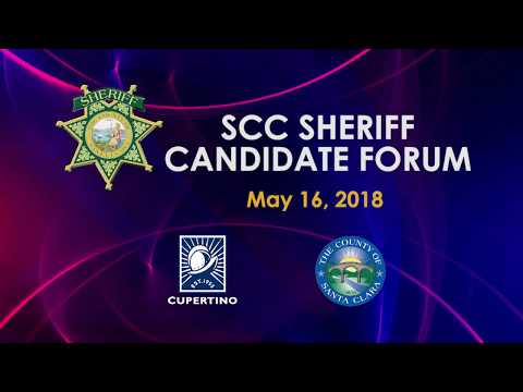 Santa Clara County Sheriff Candidate Forum 2018