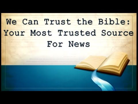 We Can Trust the Bible: Your Most Trusted Source for News