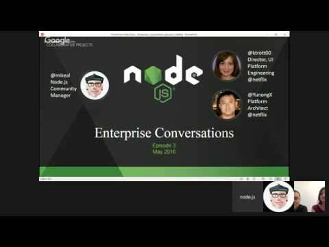 Node.js Foundation Enterprise Conversation - Episode 3 - Kim Trott and Yunong Xiao, Netflix