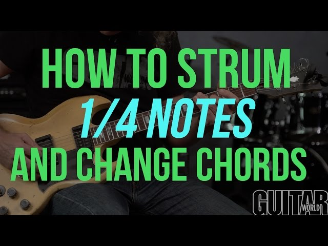How to Strum 1/4 Notes and Change Chords Cleanly - Guitar World