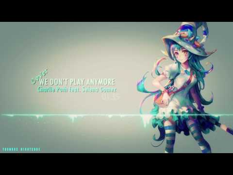Nightcore 🎮 We Don't Play Anymore
