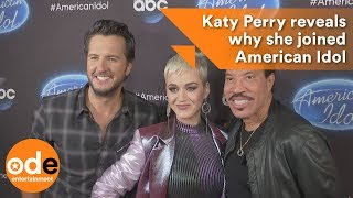 Katy Perry reveals why she joined American Idol
