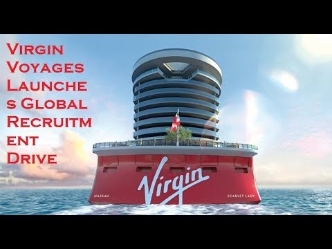 Virgin Voyages Launches Global Recruitment Drive