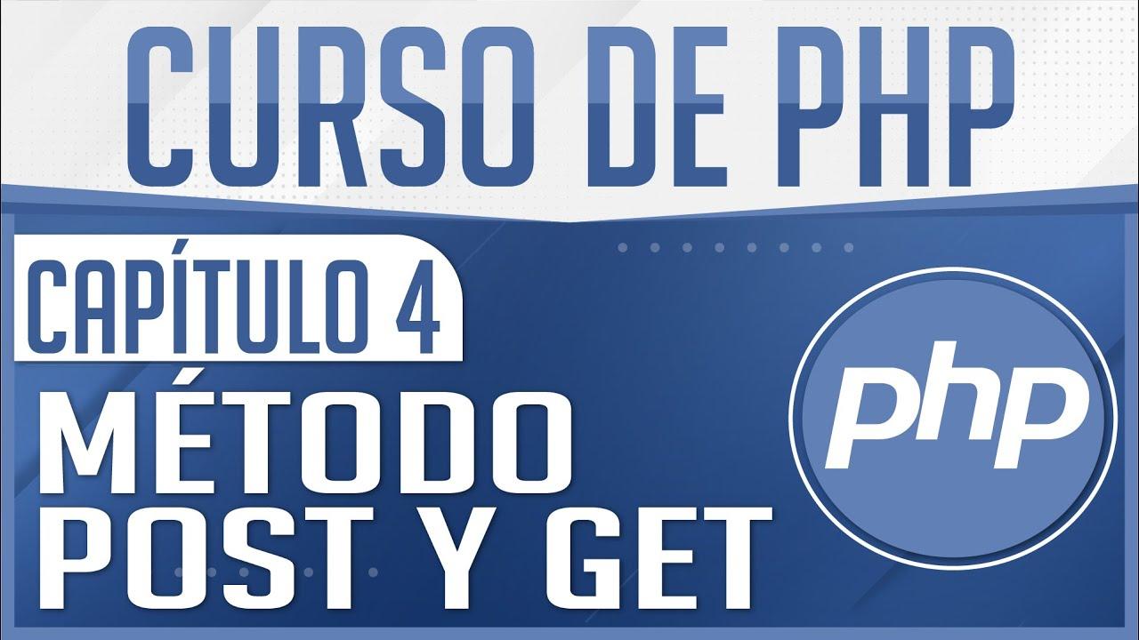 Curso de PHP - Capitulo 4, Enviar y Recibir datos con GET y POST