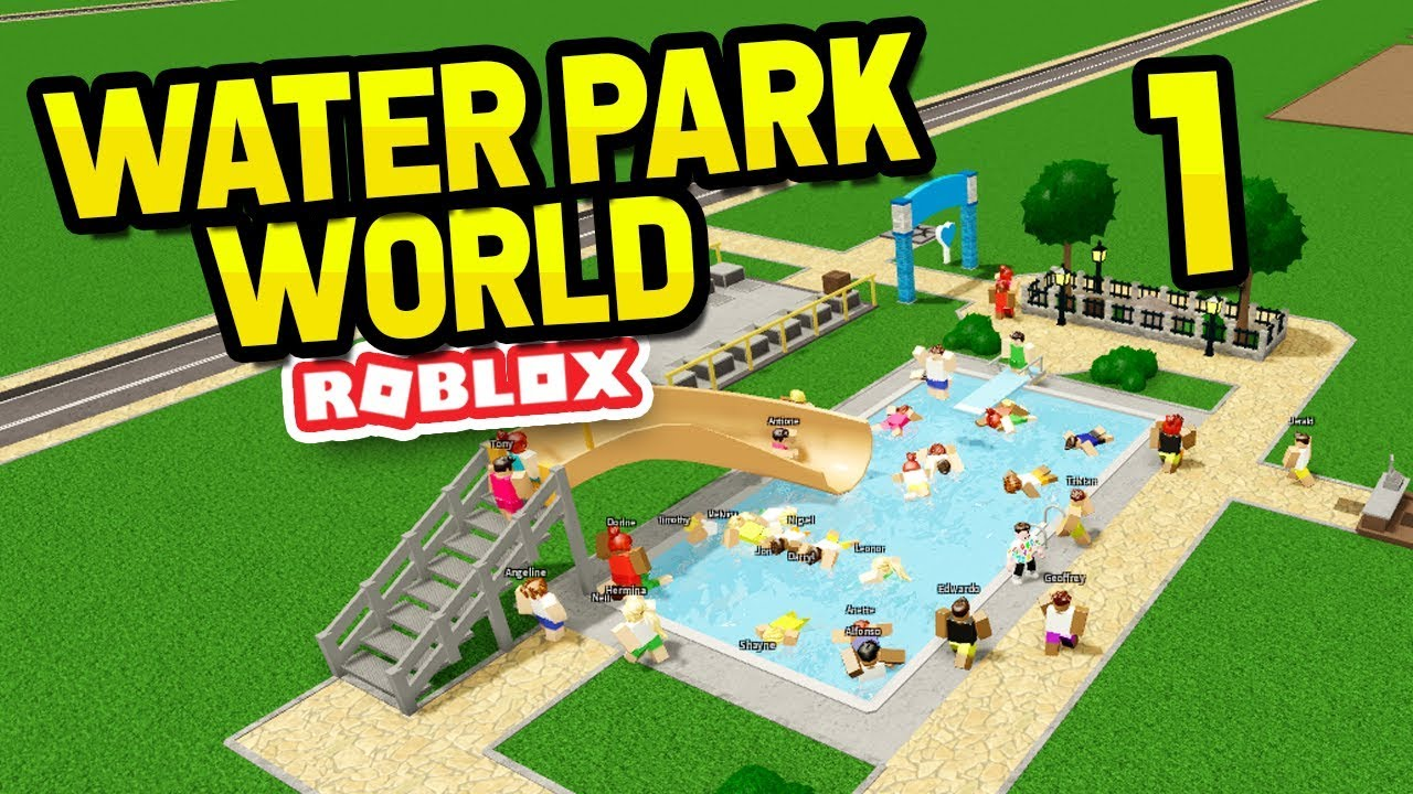 BUILDING MY OWN WATER PARK - Roblox Water Park World #1