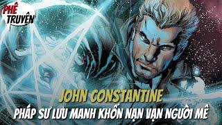 JOHN CONSTANTINE - PHÁP SƯ QUYỀN NĂNG CỦA DC LÀ AI?  NGUỒN GỐC & SỨC MẠNH