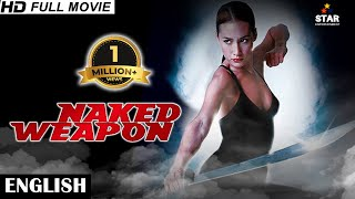 Naked Weapon - English Movies 2018 Full Movie | New Action Movies 2018 | Hollywood Movies 2018