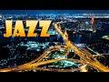 Late Night Jazz Mix - Relaxing JAZZ & Night City - Night Traffic JAZZ