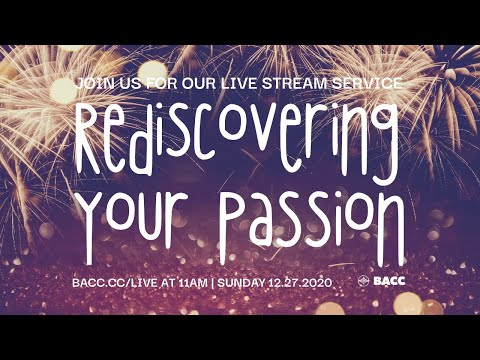 Rediscovering Your Passion | Bay Area Christian Church Live Stream 12/27