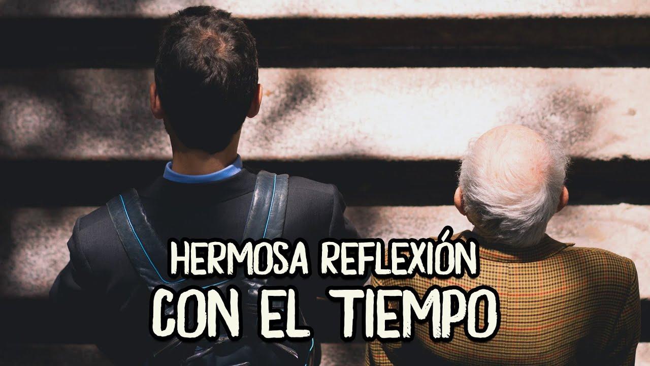 CON EL TIEMPO, Reflexión, Motivación Personal