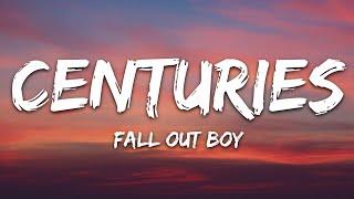 Fall Out Boy - Centuries (Lyrics)