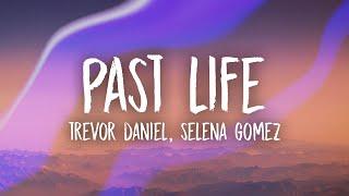 Download lagu Trevor Daniel, Selena Gomez - Past Life (Lyrics)