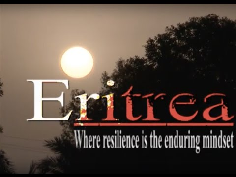 """Eritrea-Where resilience is the enduring mindset"""