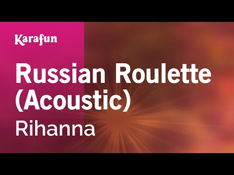 Karaoke Russian Roulette (Acoustic) - Rihanna *