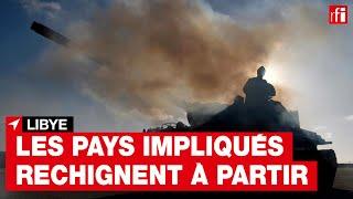 Libye : les pays fortement impliqués sur le terrain font la sourde oreille à  l'injonction de l'ONU