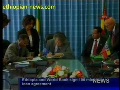 Ethiopian News: Ethiopia and World Bank Sign US$100 million  Loan Agreement.