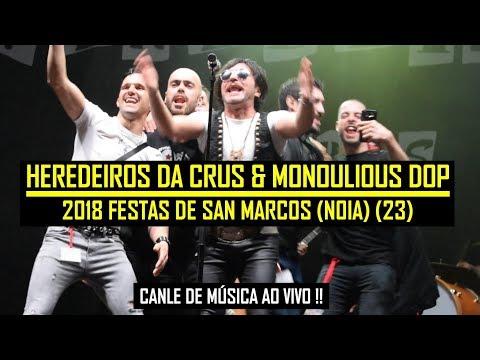 🎸🔥 Heredeiros Da Crus - 23/24 De Jalisia Ao Ex... & Monoulious DOP (Festas De San Marcos 2018 Noia)