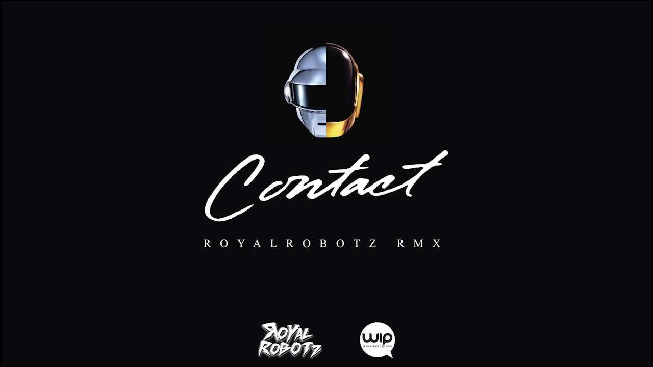 Daft Punk - Contact (RoyalRobotz Remix)