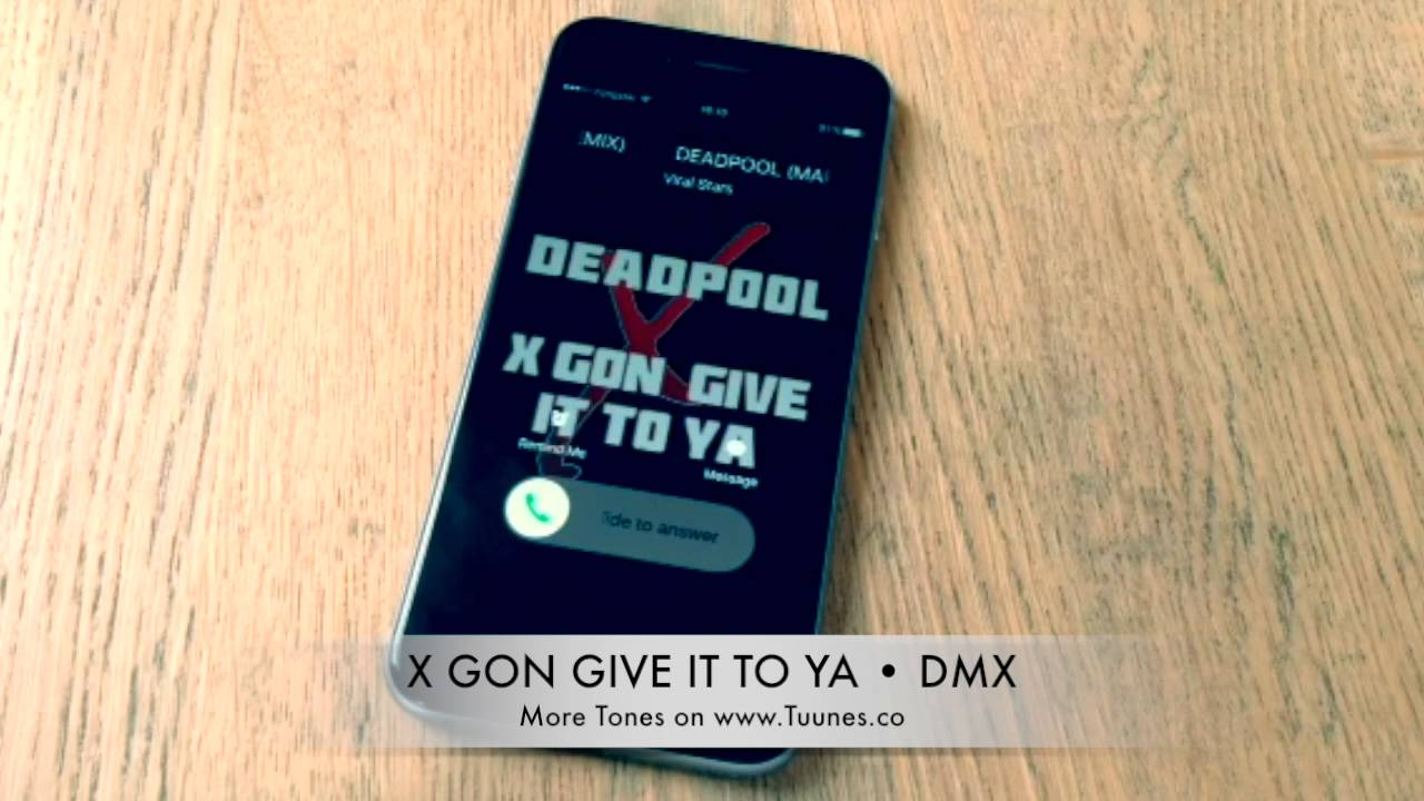 X Gon Give It To Ya Ringtone Deadpool Movie Soundtrack Remix
