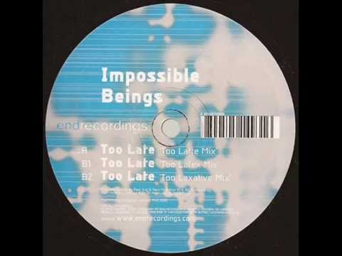 Impossible Beings  -  Too Late (Too Latte Mix)