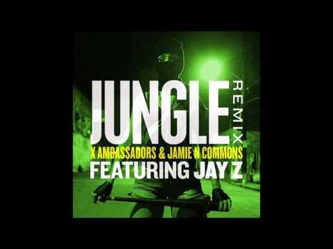 X Ambassadors & Jamie N Commons - Jungle (Remix) (feat. Jay Z)