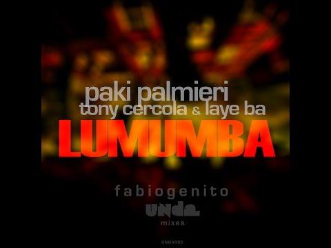 Paki Palmieri Feat Tony Cercola & Laye Ba  - Lumumba (Fabio Genito UNDA Mixes)