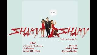 Shaky Shaky- Daddy Yankee -Nicky jam FT J Alvarez -Plan B y Muchos Mas Remix
