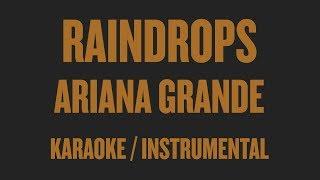 Ariana Grande - raindrops (Karaoke / Instrumental)