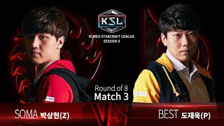 SOMA vs BEST ZvP - Ro8 Match 3 - KSL Season 4 - StarCraft: Remastered
